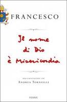 Il nome di Dio è Misericordia - Papa Francesco (Jorge Mario Bergoglio), Tornielli Andrea