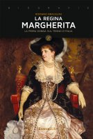 La regina Margherita - Romano Bracalini