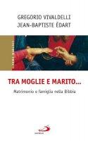 Tra moglie e marito... - Jean-Baptiste Edart, Gregorio Vivaldelli