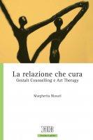 La Relazione che cura - Margherita Biavati