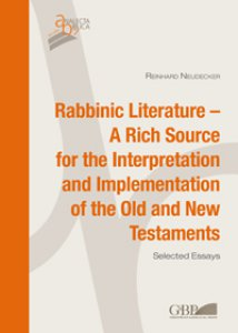 Copertina di 'Rabbinic Literature - A Rich Source for the Interpretation and Implementation of the Old and New Testament. Selected Essays'