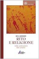 Rito e religione nella costruzione dell'umanità - Rappaport Roy A.