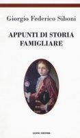 Appunti di storia famigliare - Siboni Giorgio Federico