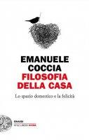 Filosofia della casa - Emanuele Coccia