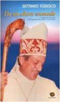 Da un altare scomodo. Suggestioni formative nell'esperienza del vescovo Tonino Bello - Todisco Settimio