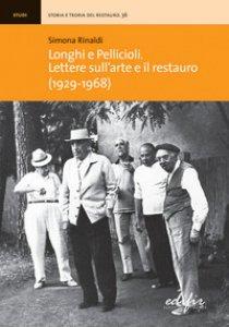 Copertina di 'Longhi e Pellicioli. Lettere sull'arte e il restauro (1929-1968)'