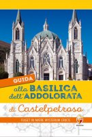 Guida alla basilica dell'Addolorata di Castelpetroso