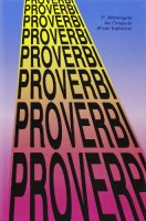 Proverbi, proverbi, proverbi - Mariangelo da Cerqueto