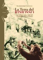 La terra del rimosso. La cultura orale e i fatti del 4 novembre 1922 a Ginosa - Catucci Alessandro