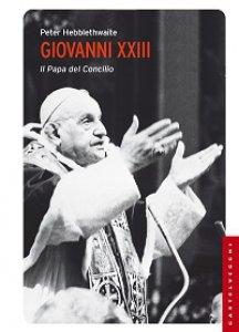 Copertina di 'Giovanni XXIII. Il papa del Concilio'