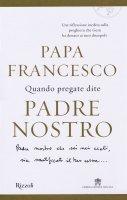 Quando pregate dite Padre nostro - Marco Pozza, Francesco I (Jorge Mario Bergoglio)