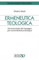 Ermeneutica teologica - Fausti Silvano