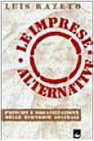 Le imprese alternative. Fondamenti e forme dell'economia solidale - Razeto Migliaro Luis