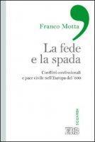 La fede e la spada - Franco Motta