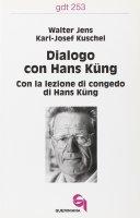 Dialogo con Hans Küng. Con la lezione di congedo di Hans Küng (gdt 253) - Jens Walter, Kuschel Karl-Josef