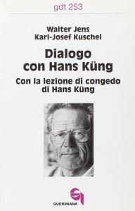 Copertina di 'Dialogo con Hans Küng. Con la lezione di congedo di Hans Küng (gdt 253)'
