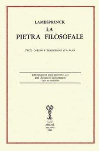 Copertina di 'La pietra filosofale. Ediz. latina (rist. anast. 1678) e italiana'
