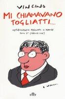 Mi chiamavano Togliatti. Autobiografia disegnata a dispense. Con ebook - Vincino