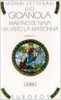 Martino de Nava ha visto la Madonna - Gioanola Elio