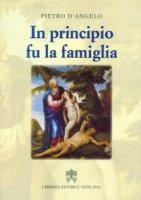 In principio fu la famiglia - Pietro D'Angelo
