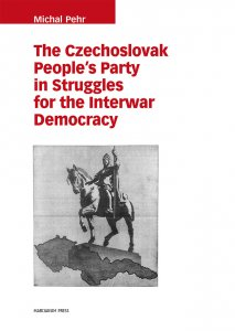 Copertina di 'The Czechoslovak People's Party in Struggles for the Interwar Democracy'