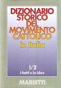 Copertina di 'Dizionario storico del movimento cattolico in Italia [vol_1.2]'
