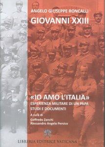 Copertina di '«Io amo l'Italia». Esperienza militare di un Papa'