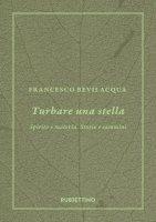 Turbare una stella - Francesco Bevilacqua