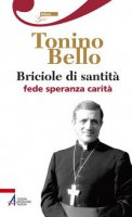 Briciole di santità - don Tonino Bello - Bello Don Tonino