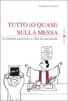 Tutto (o quasi) sulla Messa - vol.2 di Casadei Elisabetta su LibreriadelSanto.it