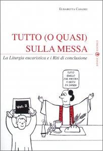 Copertina di 'Tutto (o quasi) sulla Messa - vol.2'