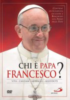 Chi è Papa Francesco? - Vita  Carisma  Messaggi - Aneddoti