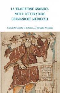 Copertina di 'La tradizione gnomica nelle letterature germaniche medievali'