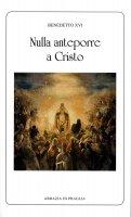 Nulla anteporre a Cristo - Benedetto XVI (Joseph Ratzinger)