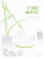 L' abc dell'AC - Azione Cattolica Italiana