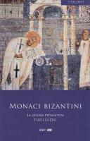 La divina pedagogia. Poeti di Dio - Monaci bizantini