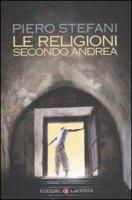 Le religioni secondo Andrea - Stefani Piero