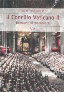 Copertina di 'Il Concilio Vaticano II. Recezione ed ermeneutica'