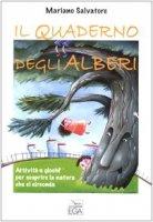 Il quaderno degli alberi. Attivit� e giochi per scoprire la natura che ci circonda - Salvatore Mariano