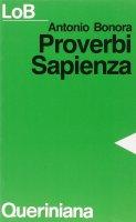 Proverbi, Sapienza. Sapere e felicità - Bonora Antonio