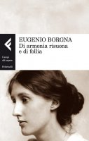 Di armonia risuona e di follia - Eugenio Borgna