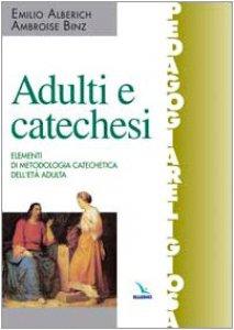 Copertina di 'Adulti e catechesi. Elementi di metodologia catechetica dell'età adulta'