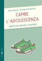 Capire l'adolescenza - Gianni Bassi, Rossana Zamburlin
