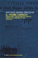 Il «fiume carsico». Federalismo e centralismo nel dibattito pubblico tra Lombardia e Italia (1945-1953) - Orecchia Antonio Maria