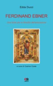 Copertina di 'Ferdinand Ebner. Una fonte per la filosofia dell'educazione'