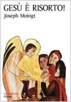 Gesù è risorto! - Joseph Moingt