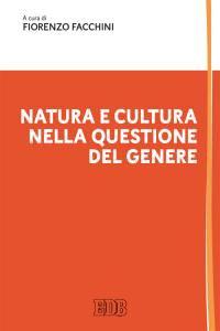 Copertina di 'Natura e cultura nella questione del genere'