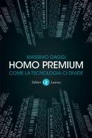 Homo premium - Massimo Gaggi