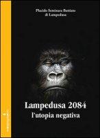 Lampedusa 2084. L'utopia negativa - Seminara Battiato di Lampedusa Placido