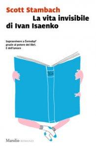 Copertina di 'La vita invisibile di Ivan Isaenko'